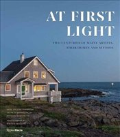 At First Light : Two Centuries of Maine Artists Their Homes and Studios - Goodyear, Anne Collins