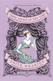 Three Novels of New York : Penguin Classics Deluxe Edition - Wharton, Edith