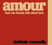Amour : How The French Talk About Love - Rousselle, Stefania