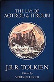 Lay of Aotru and Itroun Together with the Corrigan Poems - Tolkien, J. R. R.