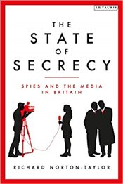 State Of Secrecy: Spies And The Media In Britain - Norton-Taylor, Richard