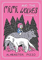 Mimi And The Wolves : Volume One - Pizzo, Alabaster