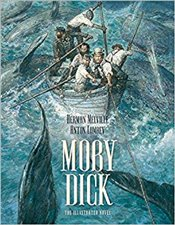 Moby Dick : The Illustrated Novel - Melville, Herman