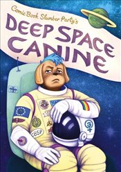 Deep Space Canine : From Comic Book Slumber Party -