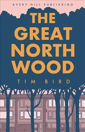 Great North Wood - Bird, Tim