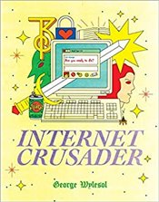 Internet Crusader - Wylesol, George
