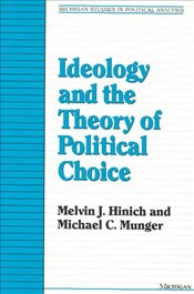 Ideology and the Theory of Political Choice - Hinich, Melvin J.