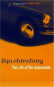 LIFE OF THE AUTOMOBILE - Ehrenburg, Ilya
