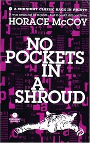NO POCKETS IN A SHROUD - McCoy, Horace