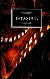 Companion Guide To Istanbul (+Around The Marmara) - Freely, John