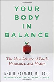 Your Body In Balance : The New Science Of Food, Hormones, And Health - Barnard, Neal D.