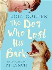 Dog Who Lost His Bark - Colfer, Eoin