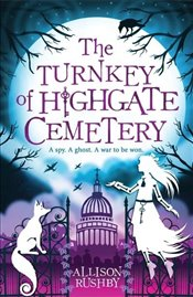 Turnkey of Highgate Cemetery - Rushby, Allison