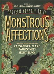 Monstrous Affections : An Anthology of Beastly Tales - Link, Kelly