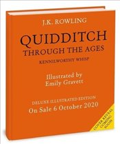 Quidditch Through the Ages : Deluxe Illustrated Edition - Rowling, J. K.