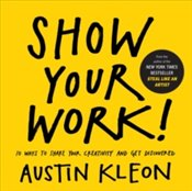 Show Your Work! - Kleon, Austin