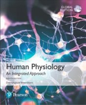 Human Physiology 8e : An Integrated Approach, Global Edition - Silverthorn, Dee