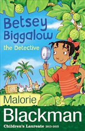 Betsey Biggalow : Betsey Biggalow the Detective - Blackman, Malorie