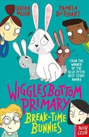 Wigglesbottom Primary : Break-Time Bunnies - Butchart, Pamela