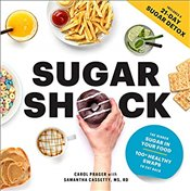 Sugar Shock : The Hidden Sugar In Your Food And 100+ Smart Swaps To Cut Back - Prager, Carol