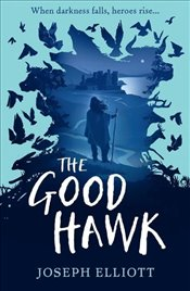 Shadow Skye : The Good Hawk - Elliott, Joseph