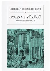 Gyges ve Yüzüğü - Hebbel, Christian Friedrich