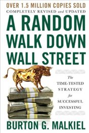 Random Walk Down Wall Street : 12e : Time-Tested Strategy for Successful Investing - Malkiel, Burton Gordon