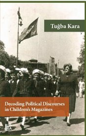 Decoding Political Discourses in Children's Magazines - Kara, Tuğba