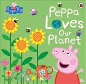 Peppa Pig Peppa Loves Our Planet - Peppa Pig