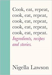 Cook, Eat, Repeat - Lawson, Nigella