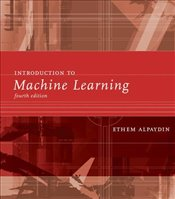Introduction to Machine Learning 4E - Alpaydin, Ethem