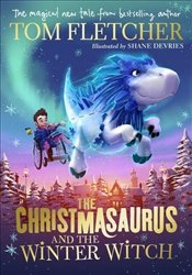 Christmasaurus And The Winter Witch - Fletcher, Tom