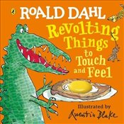Revolting Things To Touch And Feel - Dahl, Roald