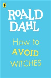 How To Avoid Witches - Dahl, Roald