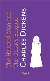 Haunted Man and the Ghosts Bargain - Dickens, Charles