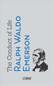 Conduct of Life - Emerson, Ralph Waldo