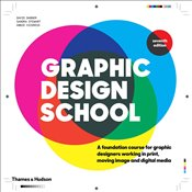 Graphic Design School: A Foundation Course for Graphic Designers Working in Print, Moving Image and  - Dabner, David