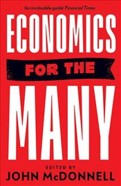 Economics for the Many - McDonnell, John