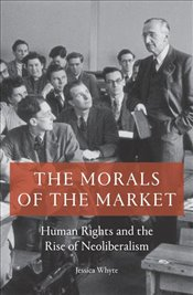 Morals of the Market - Whyte, Jessica