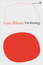 On Ideology - Althusser, Louis