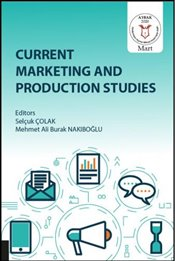 Current Marketing and Production Studies - Çolak, Selçuk