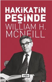Hakikatin Peşinde - McNeill, William H.