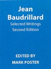 Selected Writings : Baudrillard - Baudrillard, Jean