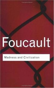 Madness and Civilization 2e - Foucault, Michel