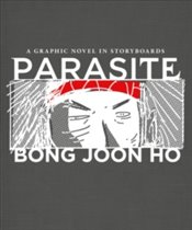 Parasite : A Graphic Novel In Storyboards - Joon Ho, Bong