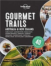 Lonely Planet Gourmet Trails : Australia & New Zealand - Lonely Planet