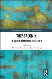 Thessaloniki : A City In Transition, 1912-2012 - Keridis, Dimitris