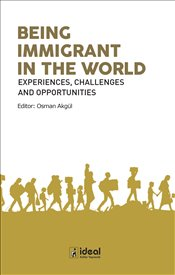 Being Immigrant in the World  - Akgül, Osman