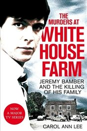Murders at White House Farm - Lee, Carol Ann
