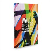 Walls of Change : The Story of the Wynwood Walls -